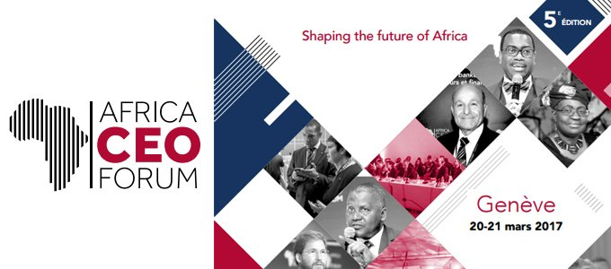 AFRICA CEO FORUM 2017, la réinvention du « business model » africain à l'ordre du jour !