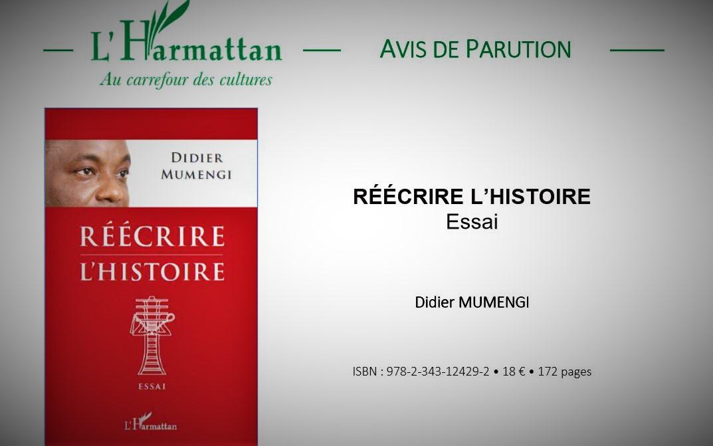 RDC : « Réécrire l'histoire », le nouveau livre de Didier Mumengi vient de paraître !