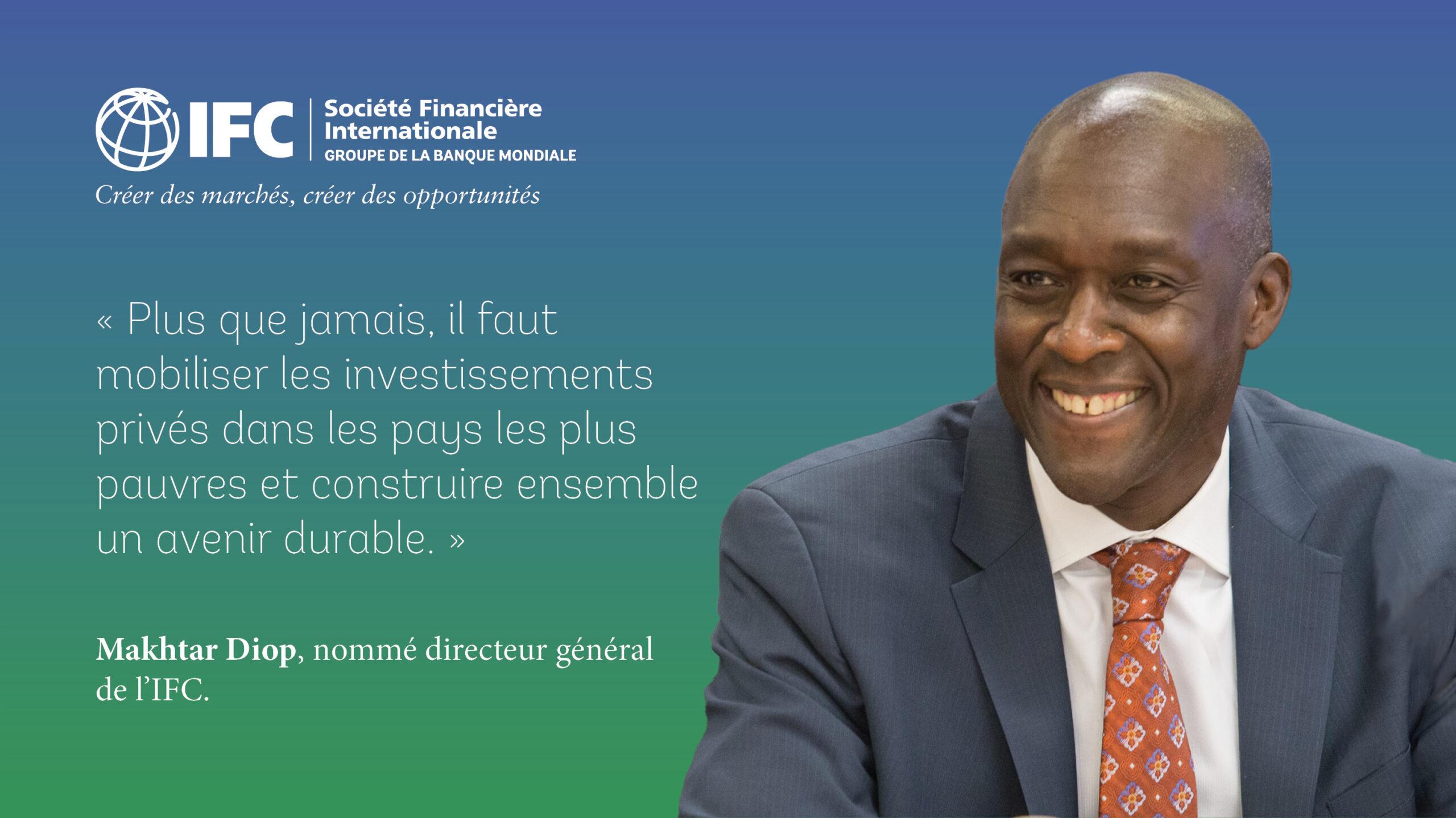 Monde : Makhtar Diop, défenseur de l'Afrique nommé directeur général et vice-président exécutif d'IFC 1